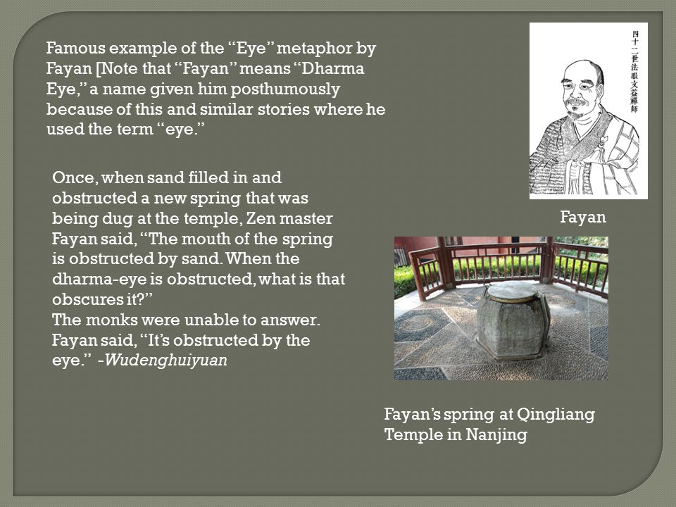 Famous example of the Eye metaphor by Fayan [Note that Fayan means Dharma Eye, a name given him posthumously because of this and similar stories where he used the term eye.